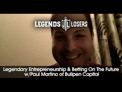 Betting on the Future with Legendary Entrepreneurship w/Paul Martino