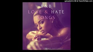 R&B Love and Hate Old School Songs
