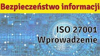 ISO 27001 - System zarządzania bezpieczeństwem informacji - Wprowadzenie