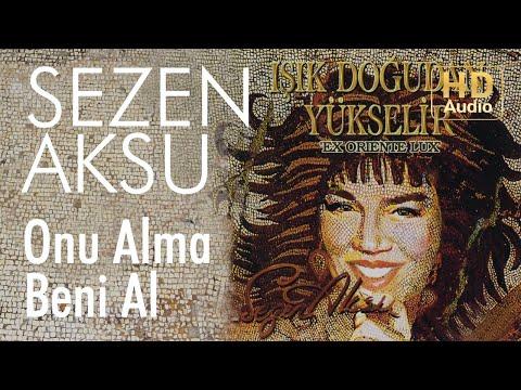 Sezen Aksu - Onu Alma Beni Al (Official Audio)
