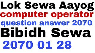 #4,LOK SEWA AAYOG,Computer Operator(Bibidh Sewa)| Solved Question Paper of exam 2070