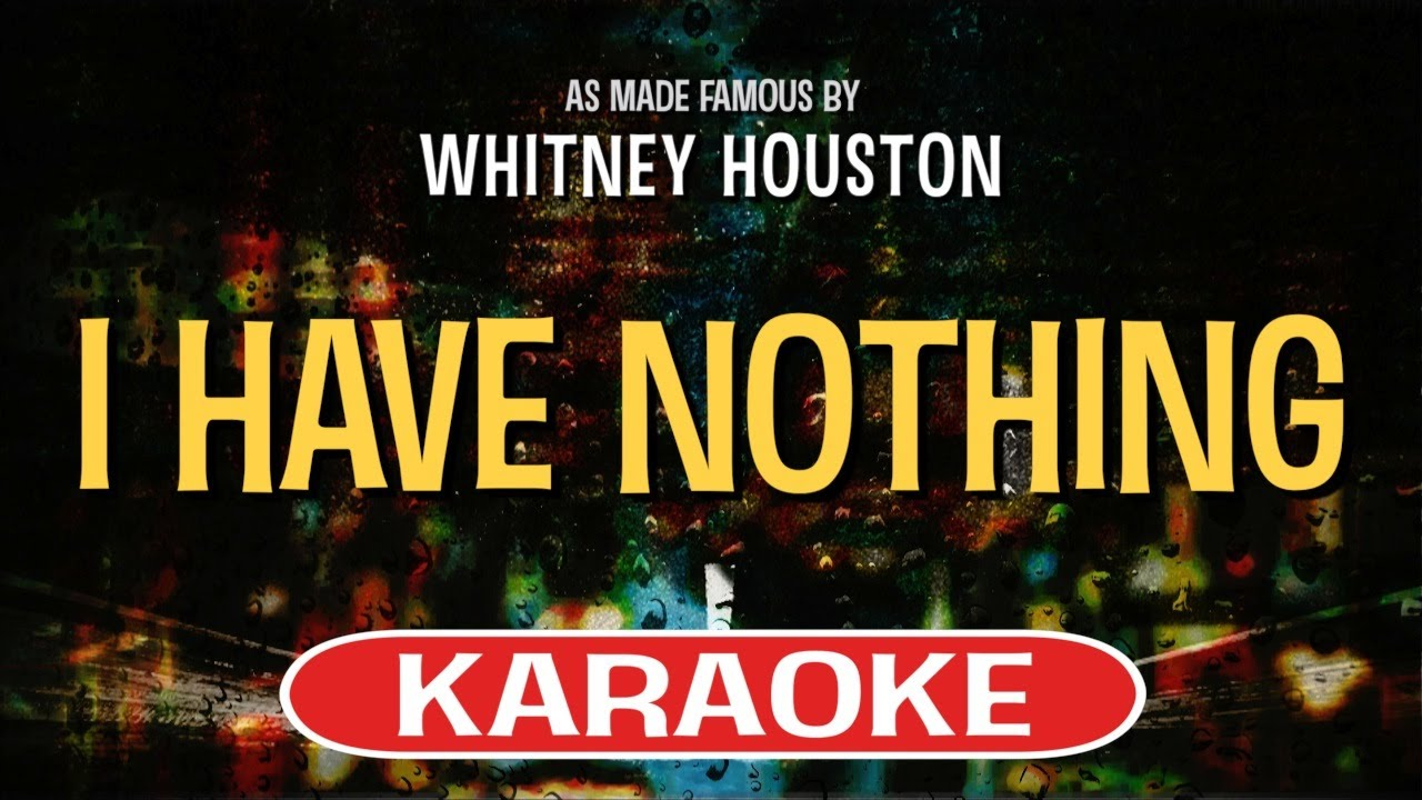 I have nothing [clean] (karaoke version instrumental only) by.