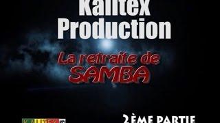 LA RETRAITE DE SAMBA ep 2