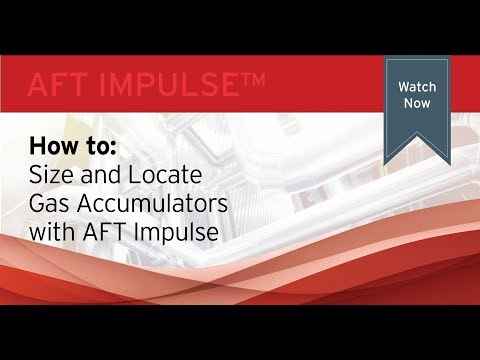 How To Size And Locate Gas Accumulators With AFT Impulse