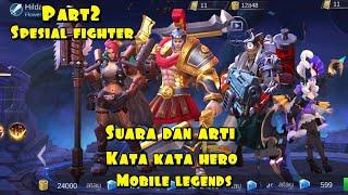 Suara dan arti kata kata hero fighter part2-mobile legends