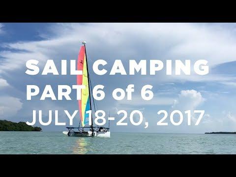 Sail Camping Part 6 of 6 – July 18-20 2017