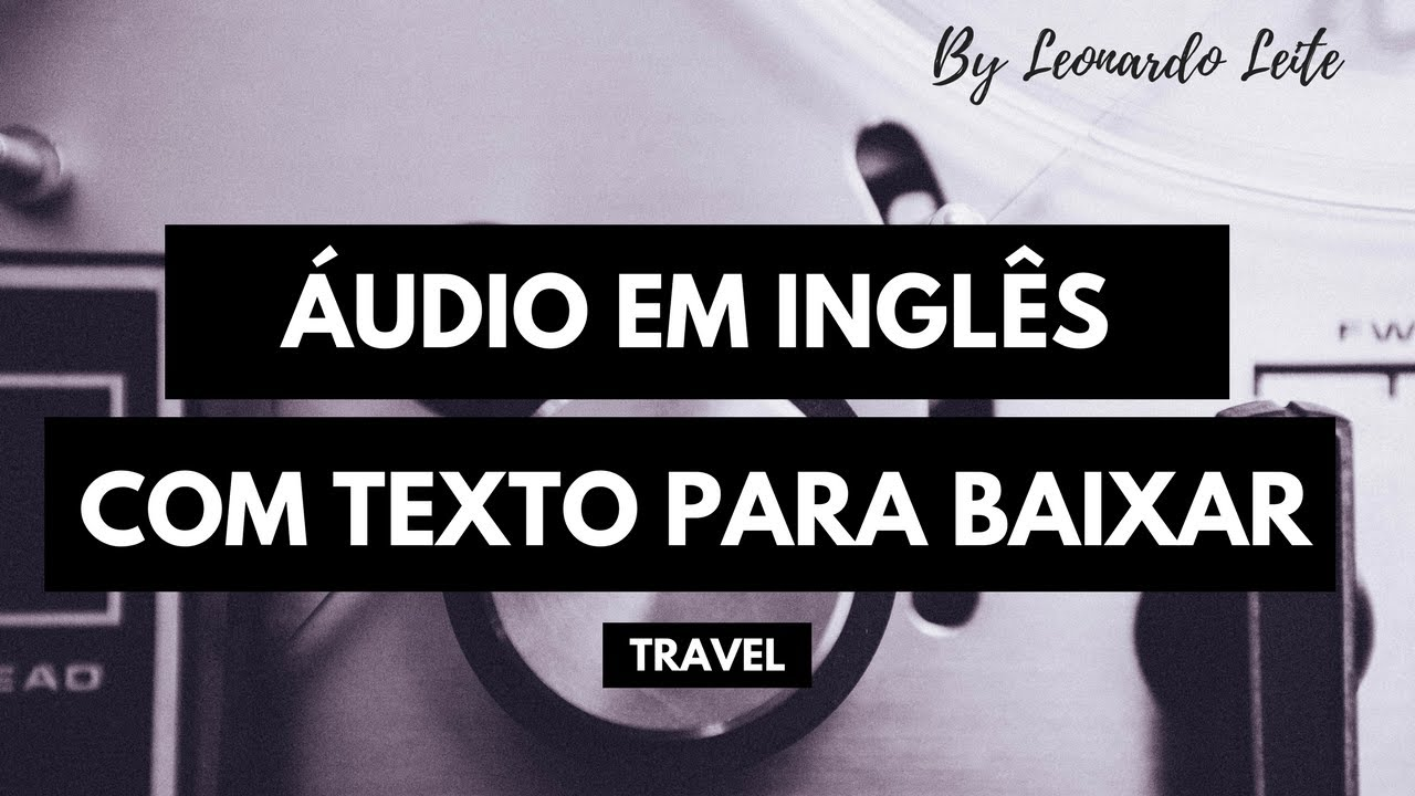áudio Em Inglês Com Texto Para Baixar