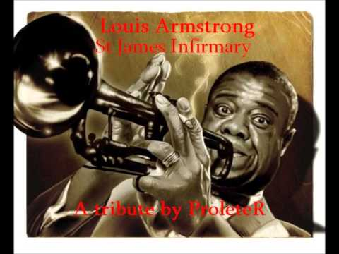 Louis Armstrong  St James Infirmary ProleteR tribute