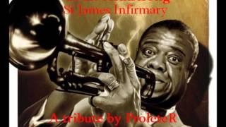 Louis Armstrong - St James Infirmary (ProleteR tribute)