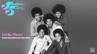 """Jackson 5 """"I'll Be There"""" (2020 Extended Revisit Mix) *"""