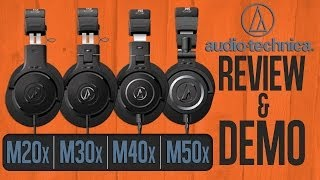 Audio-Technica ATH M50X, M40x, M30x, M20x M Series Headphones Review Demo Comparison