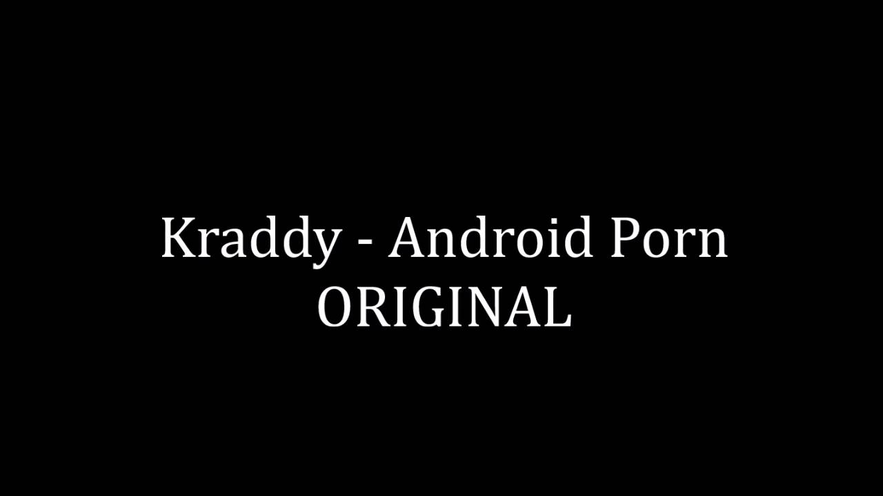 Текст песни kraddy android porn