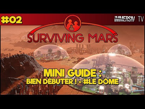LE PREMIER DÔME - MINI GUIDE - Surviving Mars Gameplay FR #02