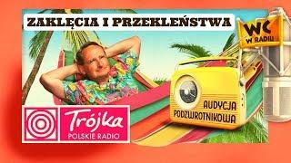 ZAKLĘCIA I PRZEKLEŃSTWA -Cejrowski- Audycja Podzwrotnikowa 2019/07/20 Program III Polskiego Radia