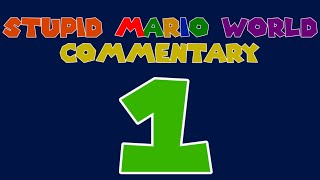 Stupid Mario World - Episode 1 - Commentary