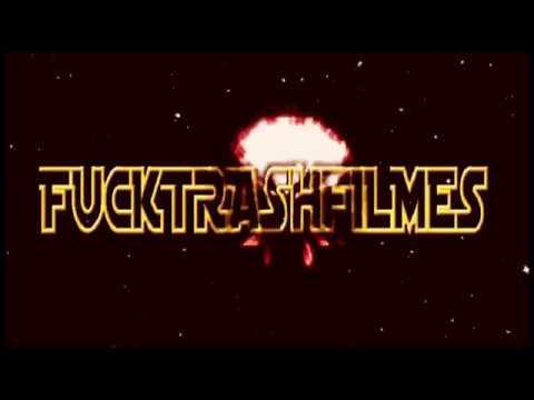 FUCKTRASHFILMES 2018