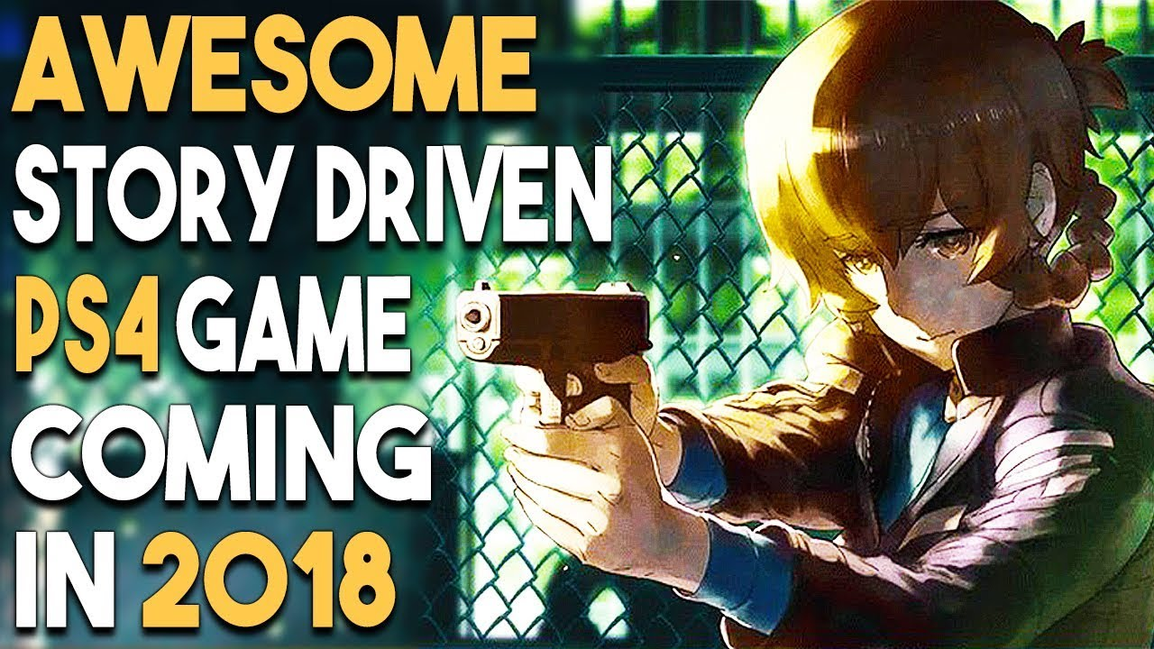 Awesome Story Driven Ps4 Game Coming In 2018 And Last