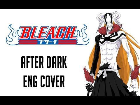 "Bleach OP 7 ""After Dark"" [ENGLISH COVER]"