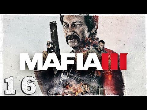 Смотреть прохождение игры Mafia 3. #16: Берк.