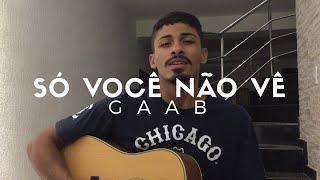 Baixar Só você não vê - Gaab (Cover - Pedro Mendes)