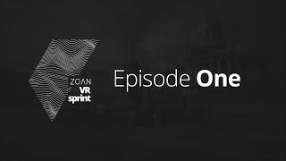 Zoan VRsprint Helsinki: Episode 1