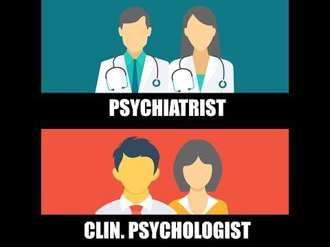 Psychiatrist Versus Clinical Psychologist