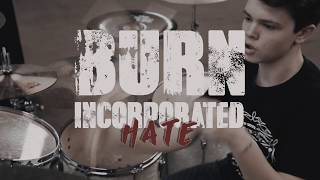 Burn Incorporated - Hate