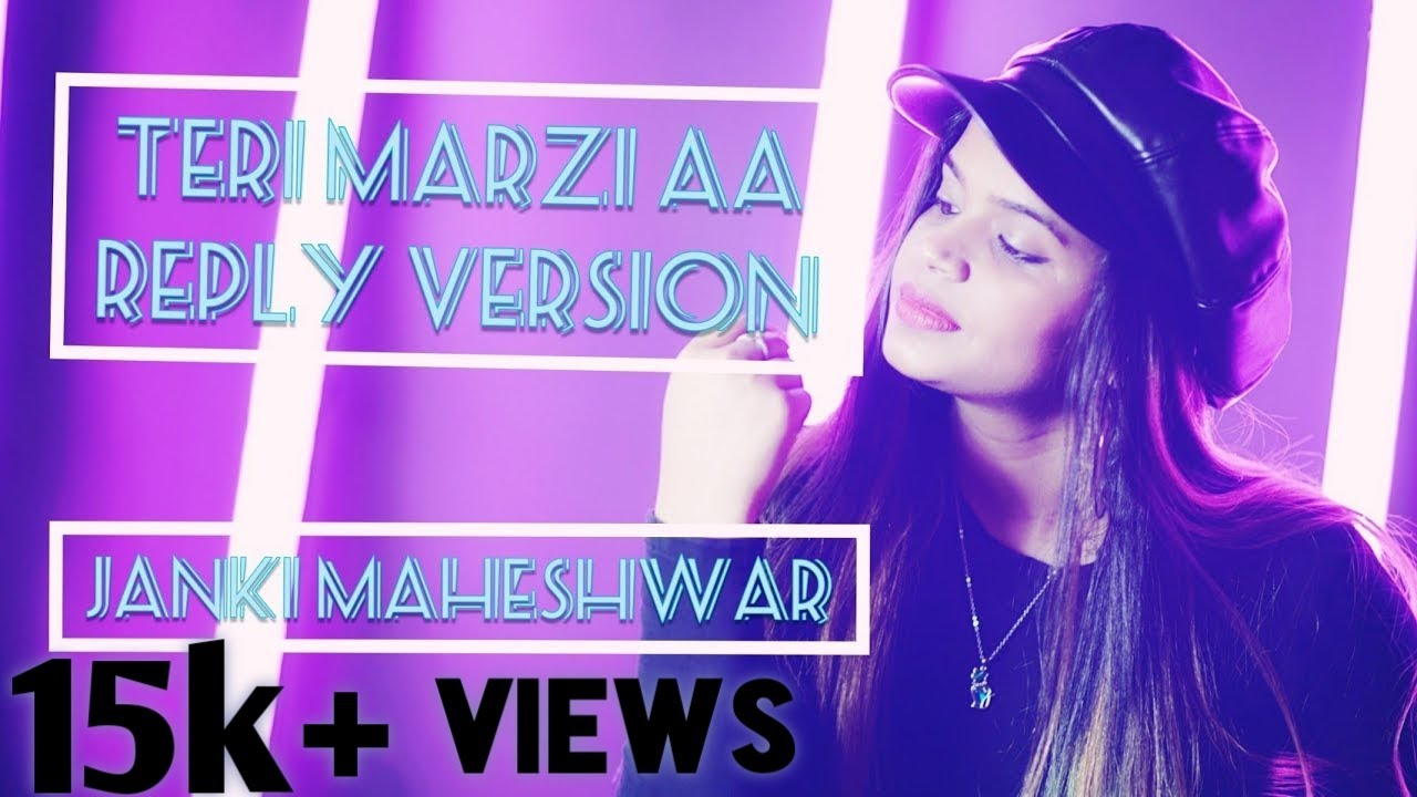 Download Reply to 'Teri Marzi Aa' | Janki Maheshwar | Prabh Gill | Cover | Latest Punjabi Songs 2019