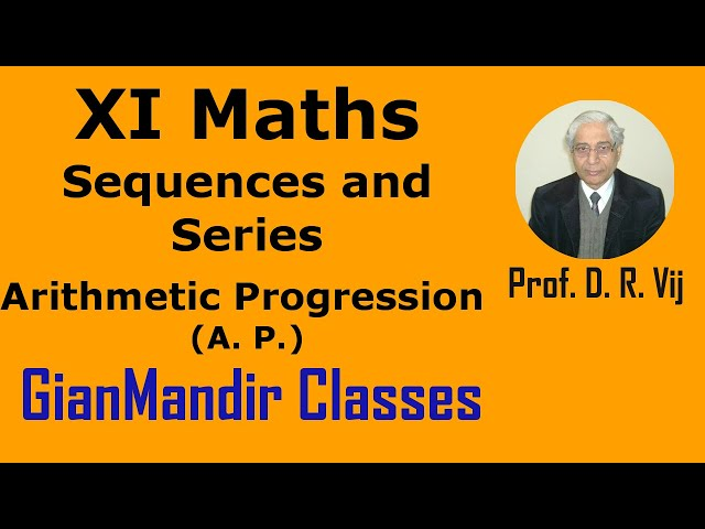 XI Maths | Sequences and Series | Arithmetic Progression (A. P.) by Divya Ma'am