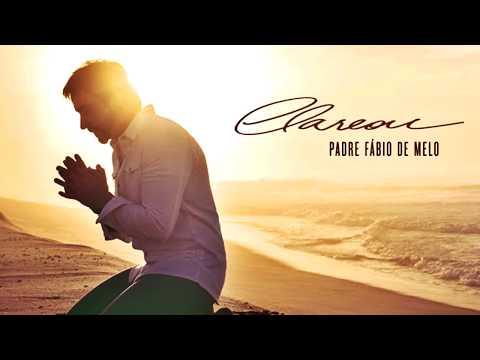 Padre Fabio de Melo - Clareou - CD Completo 2017