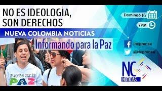 No es ideología, son derechos; NC Noticias emisión 16 de octubre del 2016