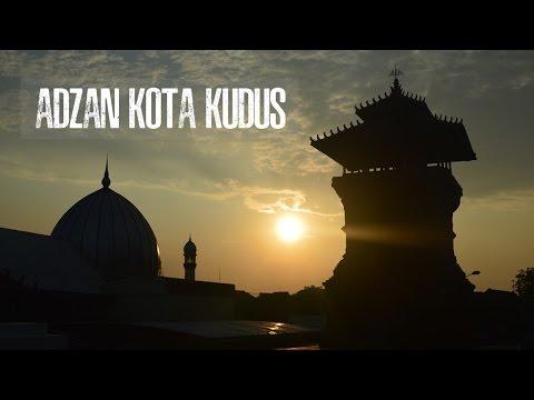 ADZAN KUDUS (Kearifan Lokal Kota Kudus)
