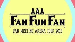 DVD & Blu-ray『AAA FAN MEETING ARENA TOUR 2019~FAN FUN FAN~』 2019.11.20 ON SALE 全8都市21公演開催された「AAA FAN MEETING ARENA ...