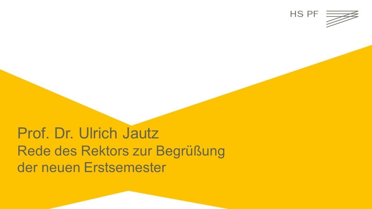 Begrüßung der neuen Erstsemester durch Rektor Prof. Dr. Ulrich Jautz