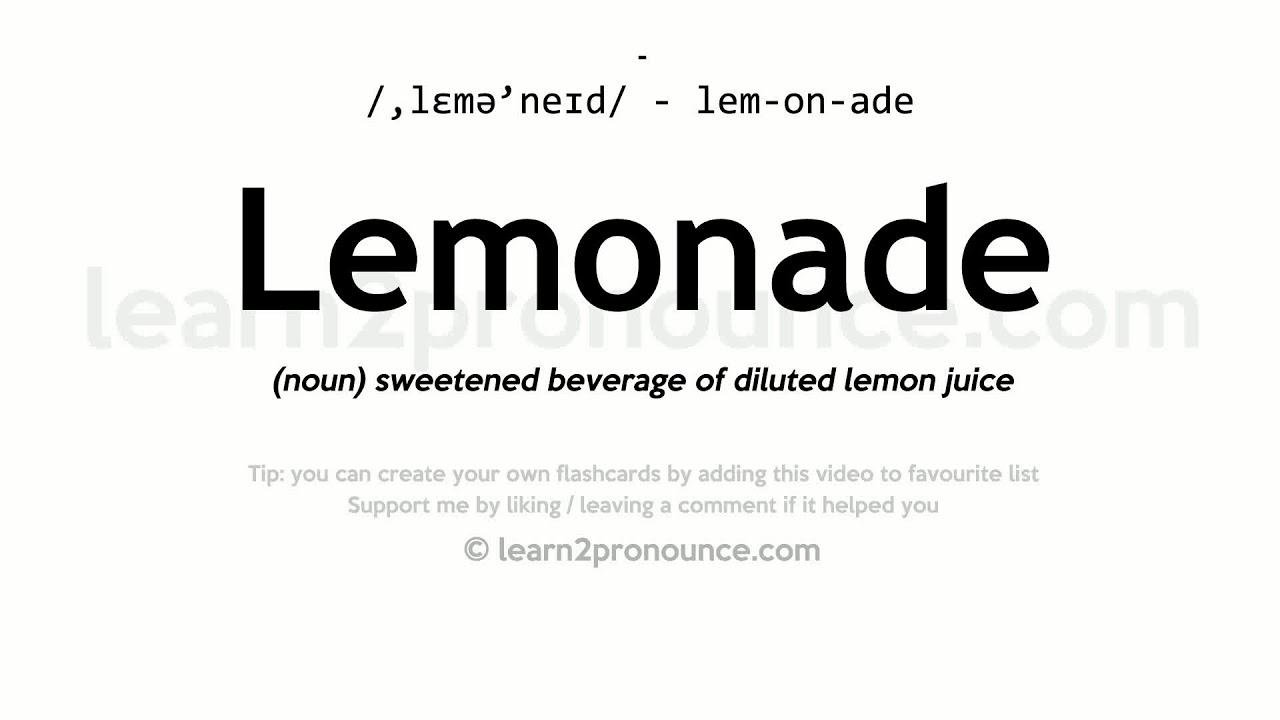 Lemonade pronunciation and definition