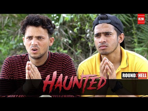 HAUNTED   Round2hell   R2h