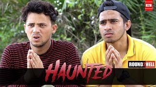 HAUNTED | Round2hell | R2h