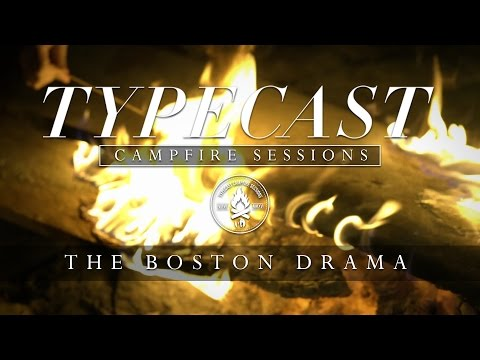 Typecast Campfire Sessions Ep. 3 - The Boston Drama