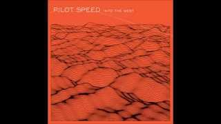 Pilot Speed - Into the West