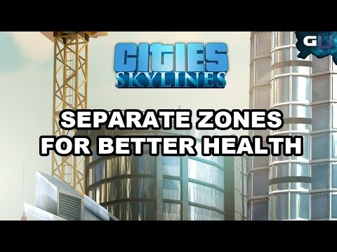 Cities: Skylines - Quick Guide on How to Separate Zones for Better Health