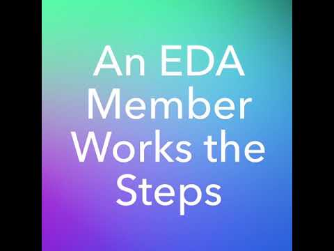 An EDA Member Works the Steps [ Eating Disorders Anonymous ]