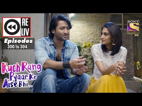 Thumbnail: Weekly Reliv | Kuch Rang Pyar Ke Aise Bhi | 24th Apr to 28th Apr 2017 | Episode 300 to 304