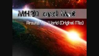 MH20 & MzR - Around The World (Original Mix)(Cut)