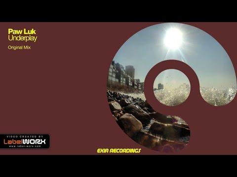 Paw Luk - Underplay (Original Mix)