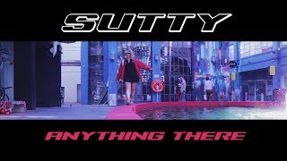 SUTTY - Anything There (Prod. by Jakebob) OFFICIAL MUSIC VIDEO