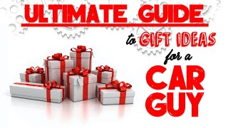 ULTIMATE GUIDE: Gift Ideas for a Car Guy