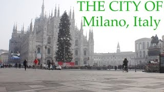 THE CITY OF MILANO, ITALY