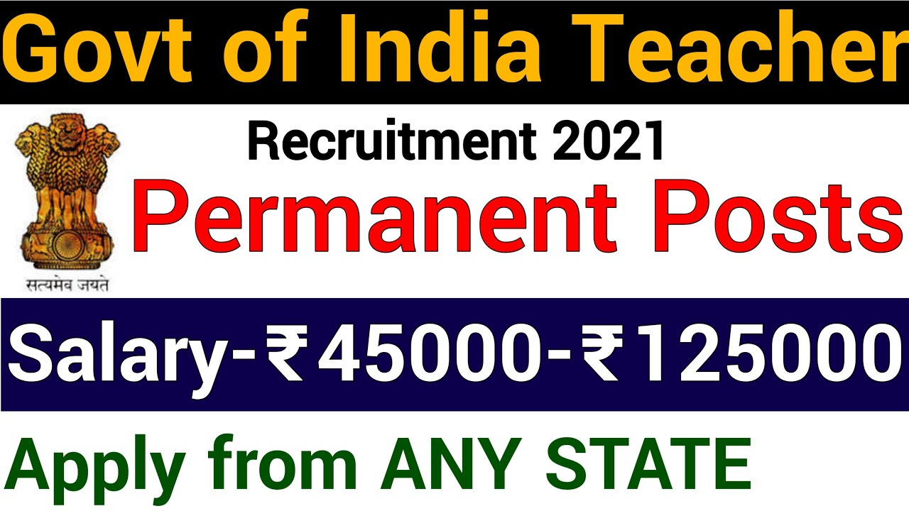 PERMANENT TEACHER RECRUITMENTS IN FOUR STATES I APPLY FROM ANY STATE ISALARY 45000 Rs to 1,25,000 Rs