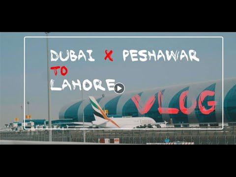Dubai X Peshawar To Lahore - Vlog - Umair Imtiaz