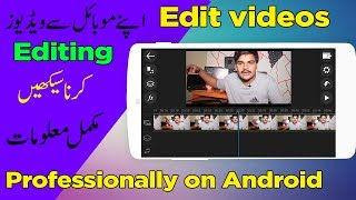 How to edit videos Professionally on Android
